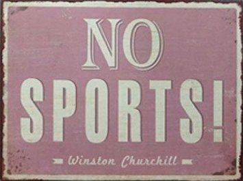 &quot&#x3B; no sports &quot&#x3B;