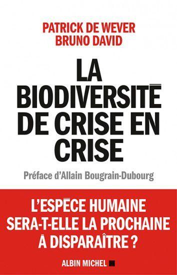 « La Biodiversité de crise en crise » de Bruno David, Patrick De Wever
