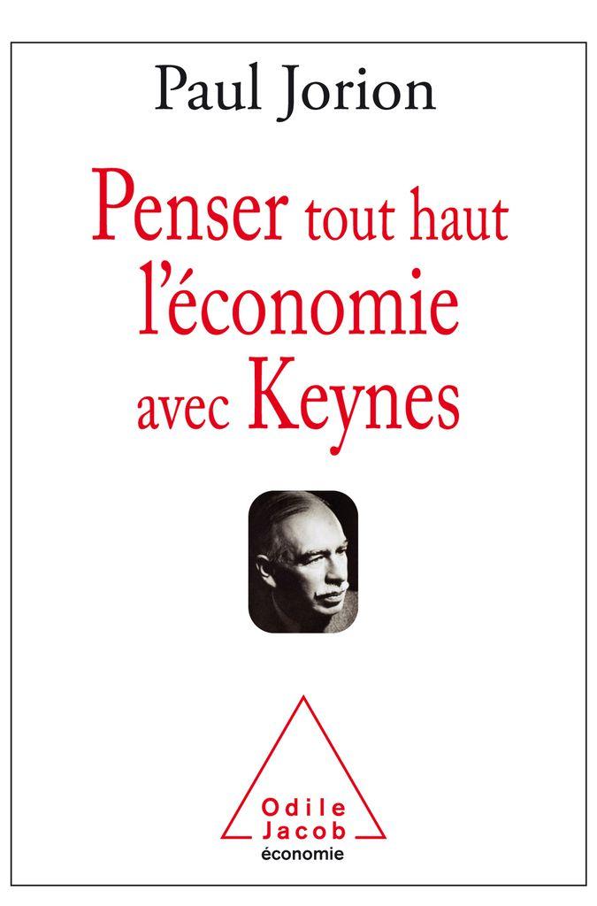 « Penser tout haut l'économie avec Keynes » de Paul Jorion