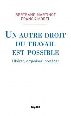 « Un autre droit du travail est possible » de Bertrand Martinot et Franck Morel