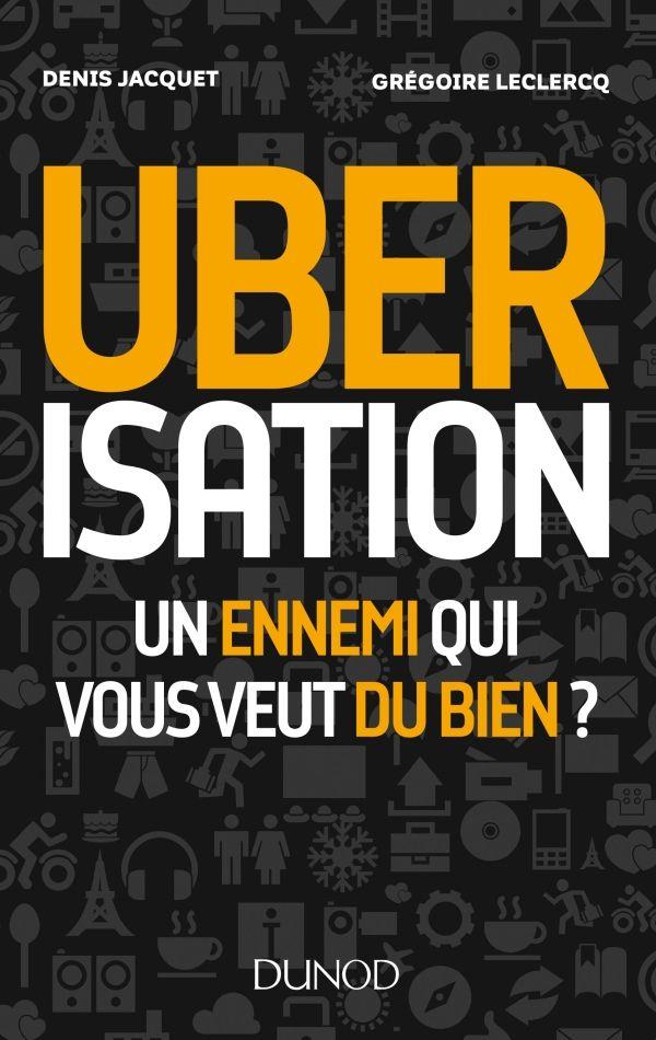 « Ubérisation » de  Denis Jacquet et Grégoire Leclercq