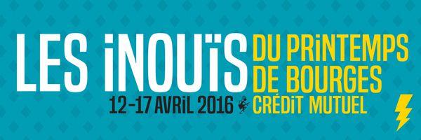Les Inouïs du Printemps de Bourges 2016 : la programmation officielle