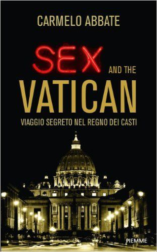 Carmelo Abate, Sex and the Vatican, Piemme, 2012
