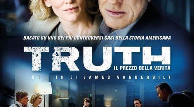 Truth. Il Prezzo della verità. Un bel film sull'impegno civile del giornalismo d'inchiesta USA