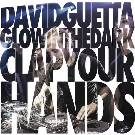 David Guetta &amp&#x3B; GlowInTheDark - Clap Your Hands