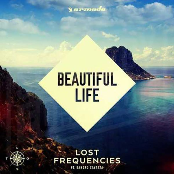 Lost Frequencies &amp&#x3B; Sandro Cavazza - Beautiful Life