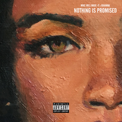 Mike WiLL Made-It &amp&#x3B; Rihanna - Nothing is Promised