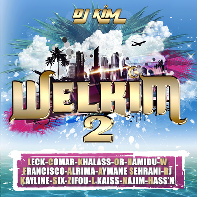 DJ Kim &amp&#x3B; Francisco - Welkim to Miami (US Version)