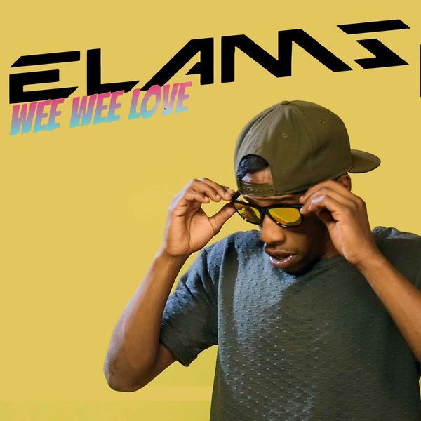 Elams - Wee Wee Love