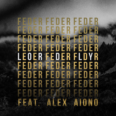 Feder &amp&#x3B; Alex Aiono - Lordly (2016)