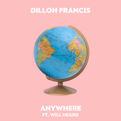 Dillon Francis &amp&#x3B; Will Heard - Anywhere