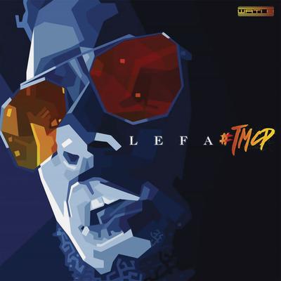 Lefa - #TCMP [Mixtape] [Album]