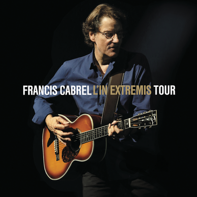 Francis Cabrel - Octobre (In Extremis Tour Live)