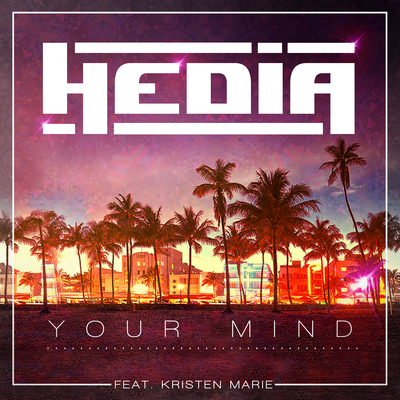Hedia &amp&#x3B; Kristen Marie - Your Mind
