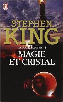 La Tour Sombre, Tome 4 : Magie et Cristal de Stephen King