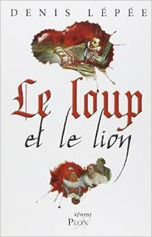 Le loup et le lion de Denis Lépée