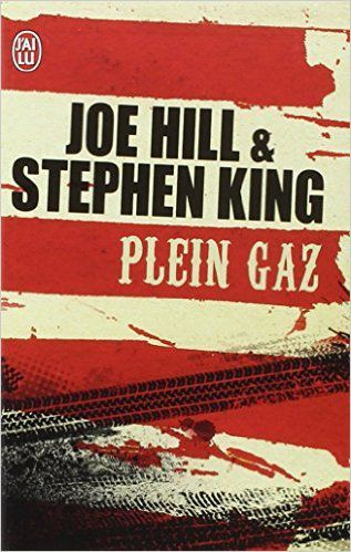 Plein Gaz de Stephen King et Joe Hill