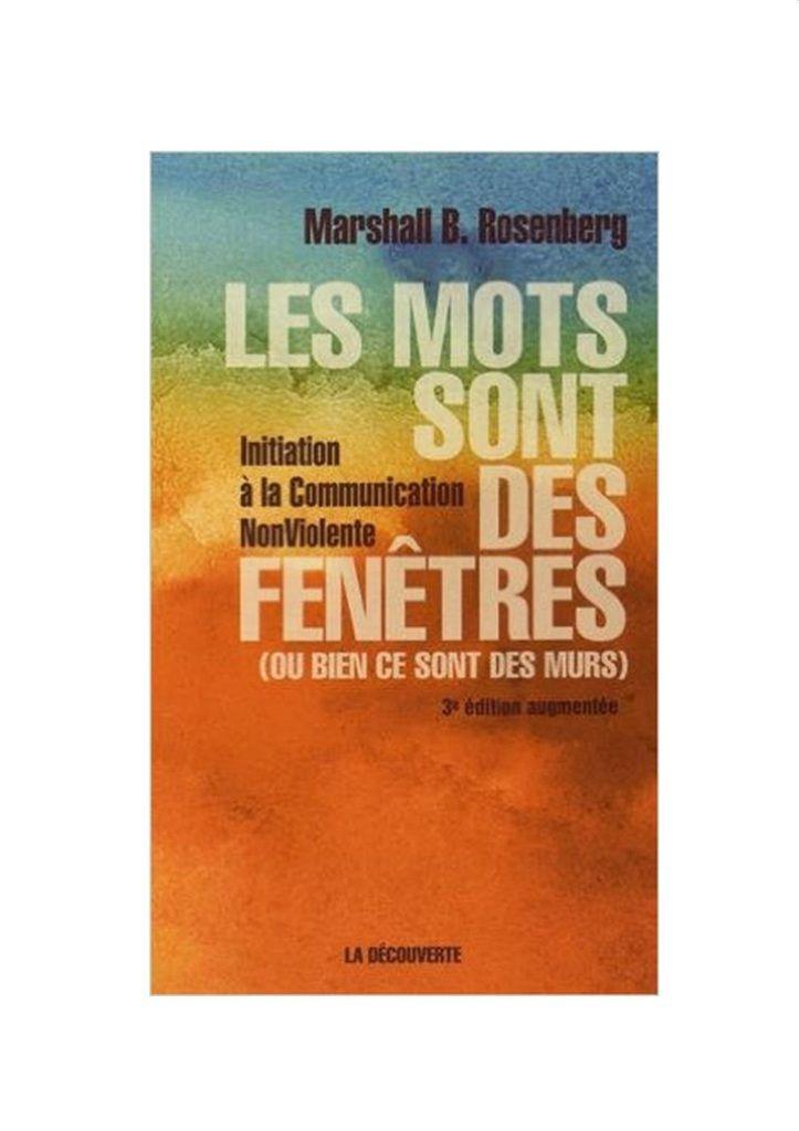 «LesMots sont des fenêtres», M.B Rosenberg, Edition la Découverte