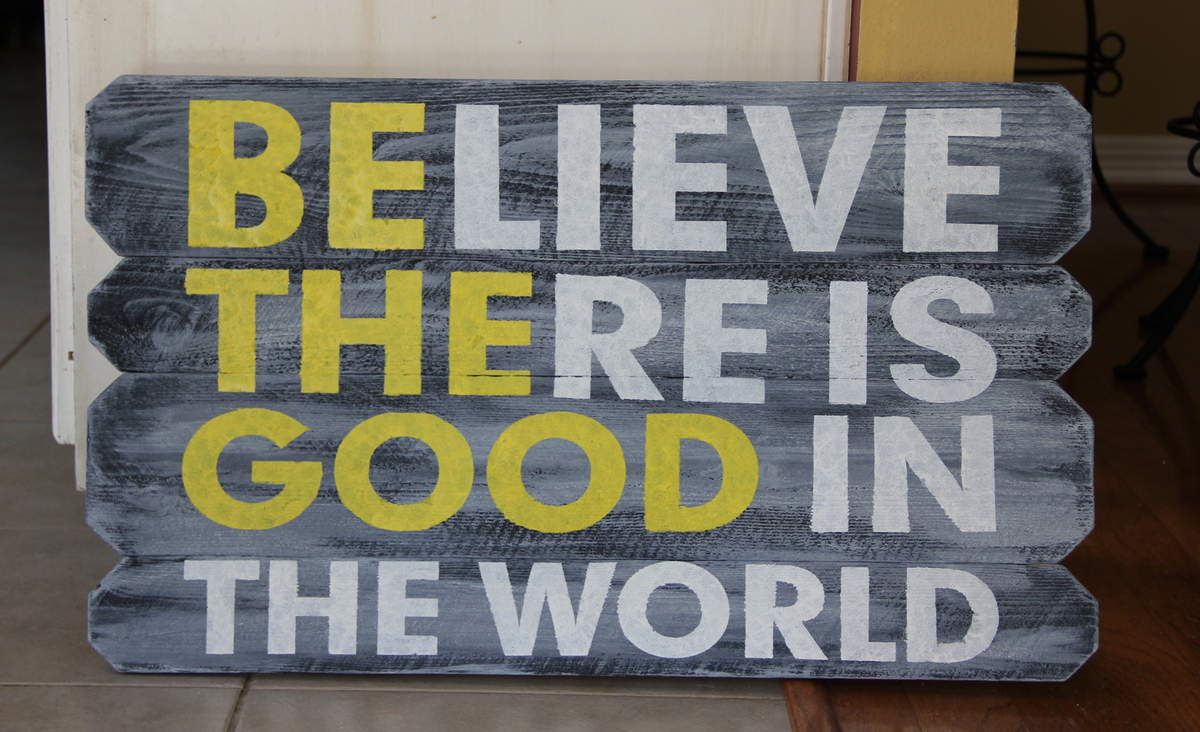 &quot&#x3B;Believe there is good in the world&quot&#x3B; … &quot&#x3B;be the good&quot&#x3B;