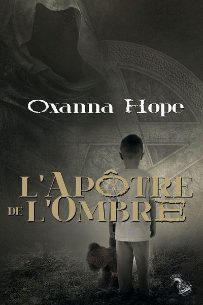 L'Apôtre de l'Ombre - Oxanna Hope