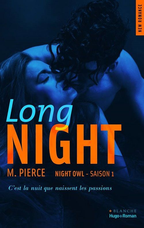 Night Owl, tome 1 : Long Night - M. Pierce
