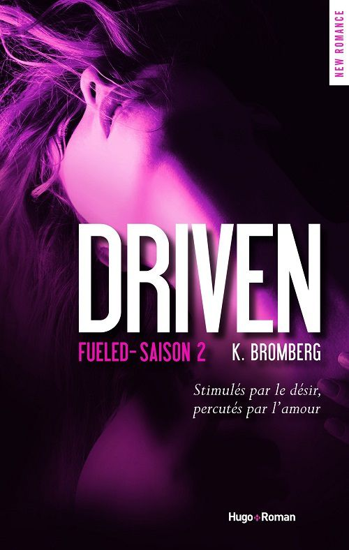 Driven, tome 2 : Fueled - K. Bromberg