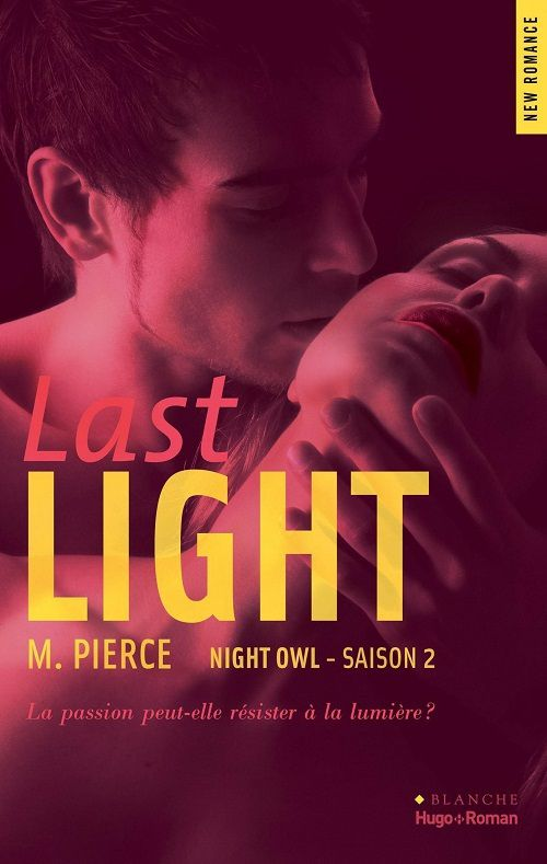 Night Owl, tome 2 : Last Light - M. Pierce