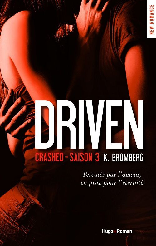 Driven, tome 3 : Crashed - K. Bromberg