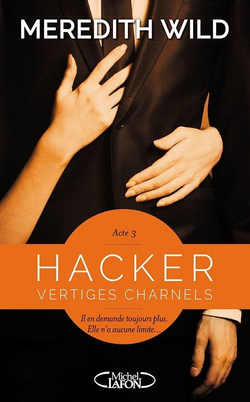 Hacker, tome 3 : Vertiges Charnels - Meredith Wild