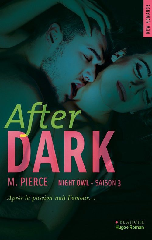 Night Owl, tome 3 : After Dark - M. Pierce