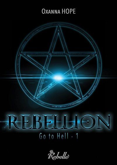Go to Hell, tome 1 : Rebellion - Oxanna Hope