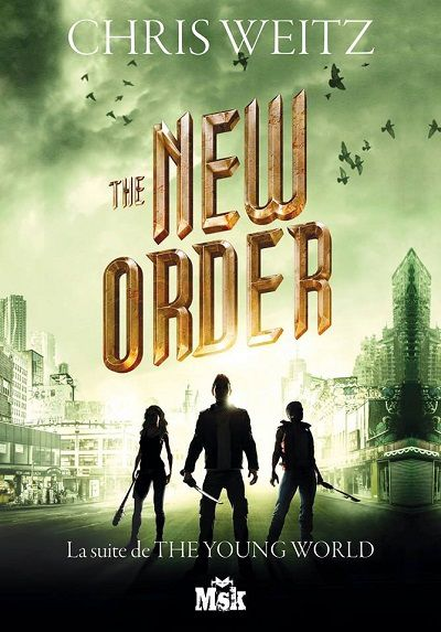 The New Order - Chris Weitz