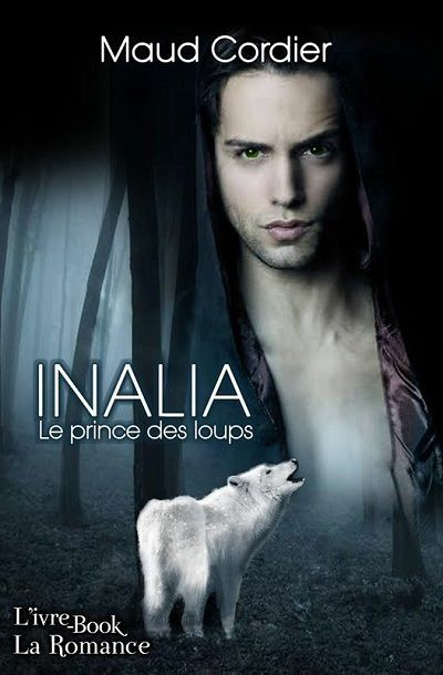 Inalia, Le Prince des Loups - Maud Cordier