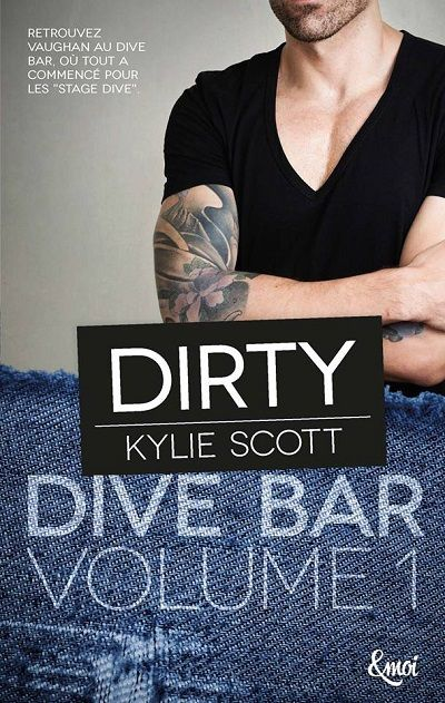 Dive Bar, tome 1 : Dirty - Kylie Scott