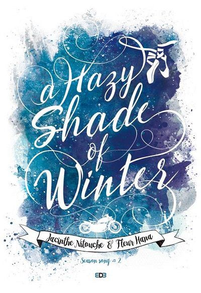 Season Song, tome 2 : A Hazy Shade of Winter - Jacinthe Nitouche et Fleur Hana