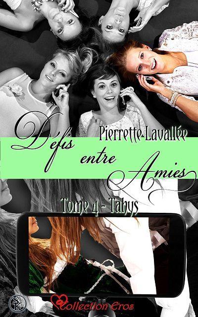 Défis entre Amies, tome 4 : Tahys - Pierrette Lavallée