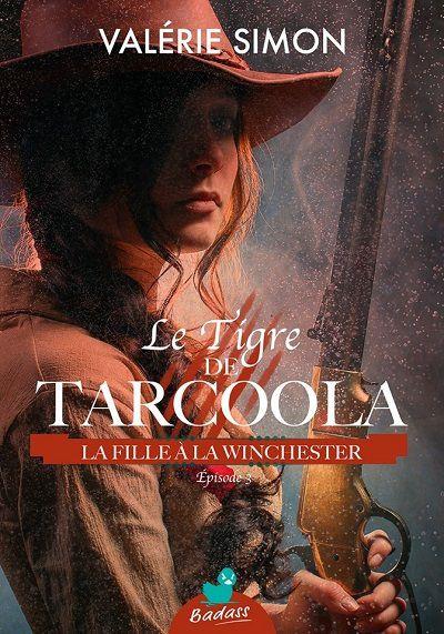 Le Tigre de Tarcoola, tome 3 : La Fille à la Winchester - Valérie Simon