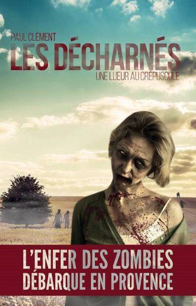 Les Décharnés : Une Lueur au Crépuscule - Paul Clément