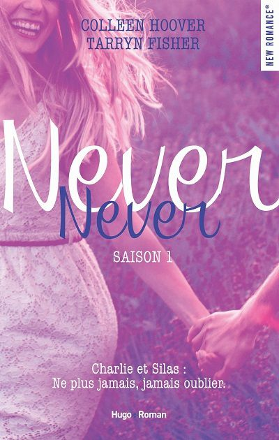 Never Never, tome 1 - Colleen Hoover et Tarryn Fisher