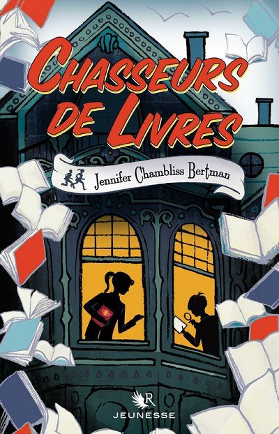 Chasseurs de Livres - Jennifer Chambliss Bertman