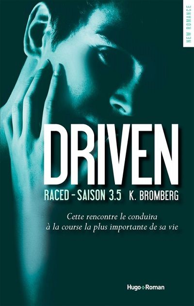 Driven, tome 3,5 : Raced - K. Bromberg