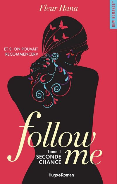 Follow Me, tome 1 : Seconde Chance - Fleur Hana