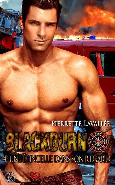 Blackburn, tome 4 : Une Étincelle dans son Regard - Pierrette Lavallée