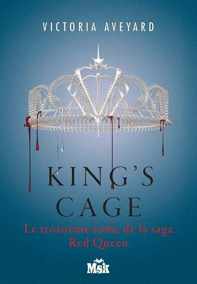 Red Queen, tome 3 : King's Cage - Victoria Aveyard