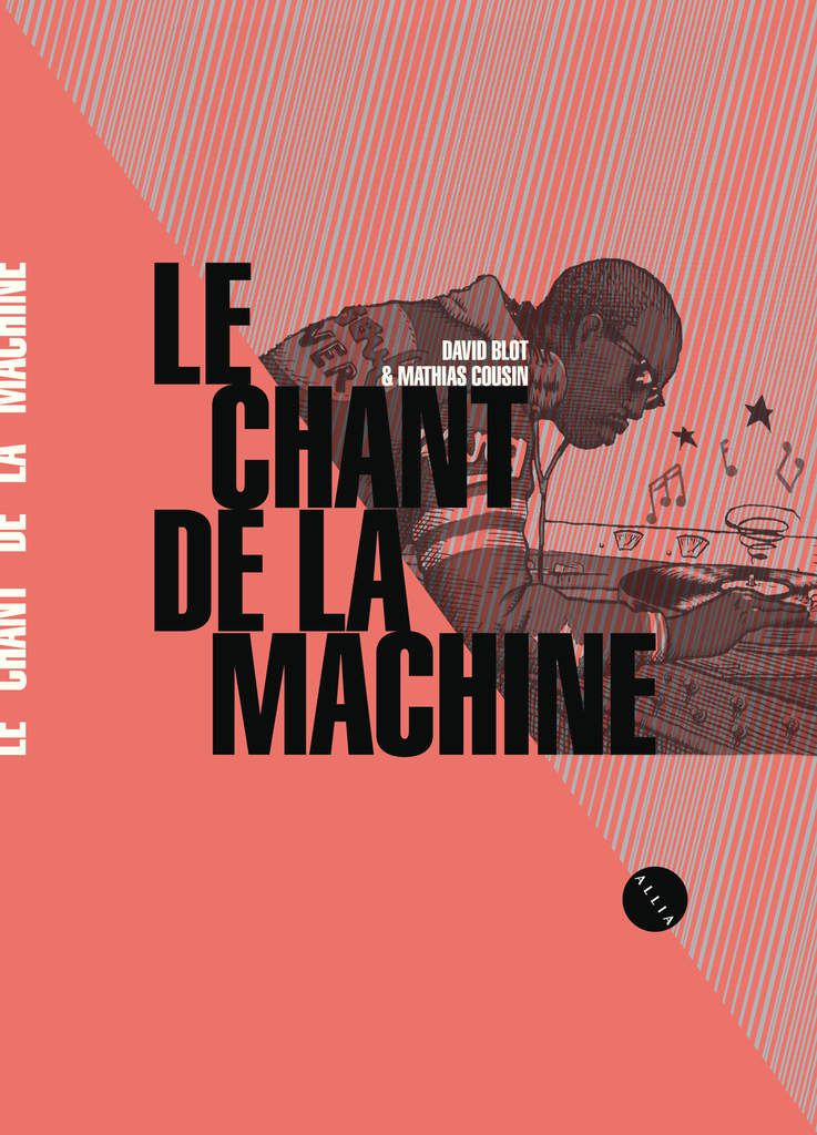 Le chant de la machine (David Blot et Mathias Cousin)
