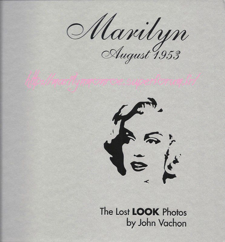 Marilyn August 1953 The Lost Look Photos by John Vachon