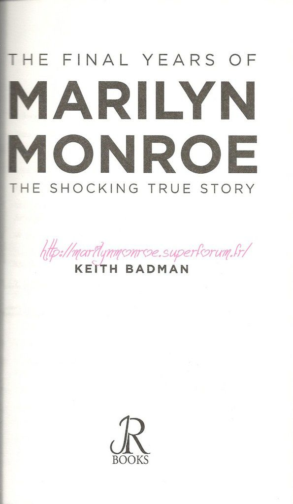 The final years of Marilyn Monroe the shocking true story by Keith Badman