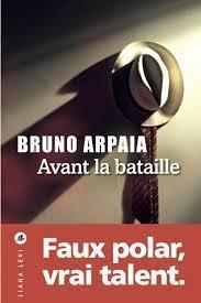 Bruno Arpaia - Avant la bataille