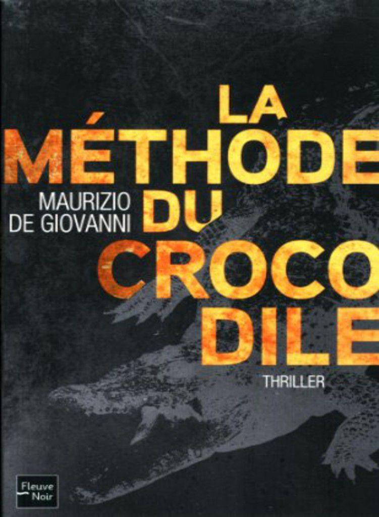 Maurizio De Giovanni - La méthode crocodile.