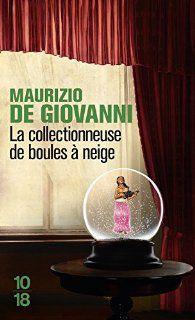 Maurizio De Giovanni -La collectionneuse de boules de neige.